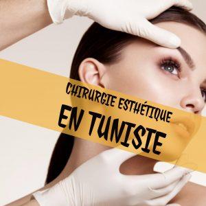 Chirurgie esthétique Tunisie pas chère